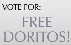 "Vote for ""Free Doritos"""